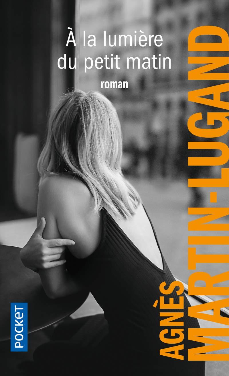 Agnès Martin-Lugand - Couverture roman Pocket - À la lumière du petit matin