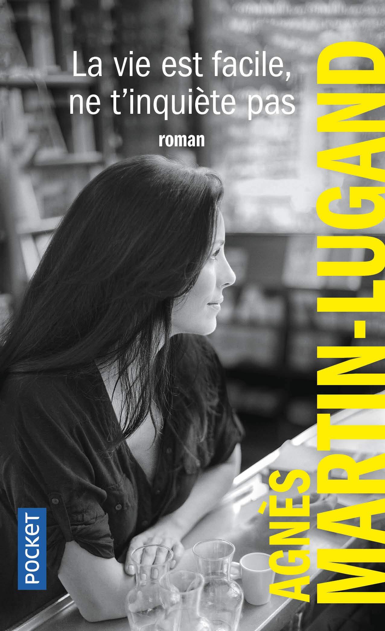Agnès Martin-Lugand - Couverture roman Pocket - La vie est facile ne t'inquiète pas