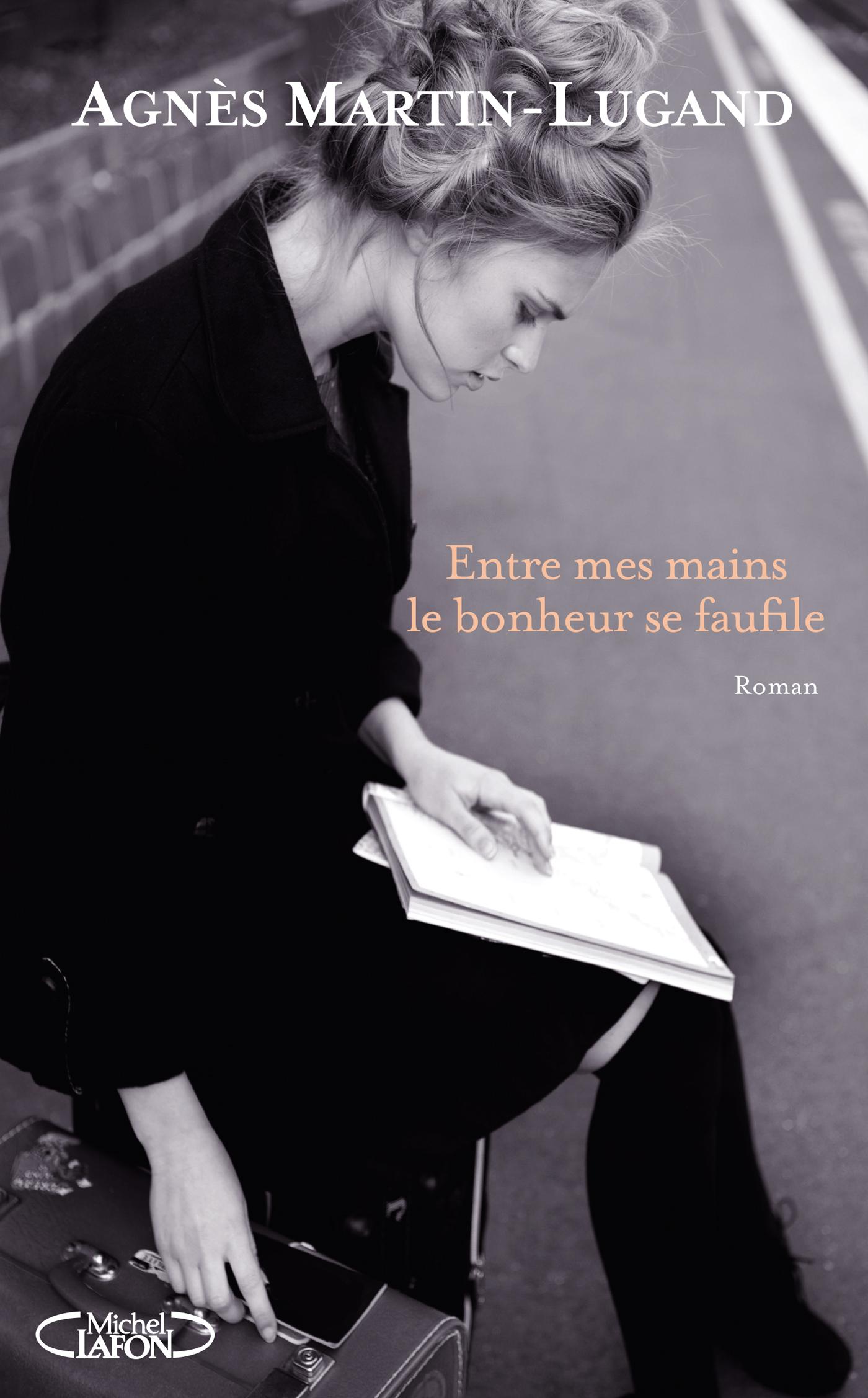Agnès Martin Lugand - Couverture Grand Format - Entre mes mains le bonheur se faufile