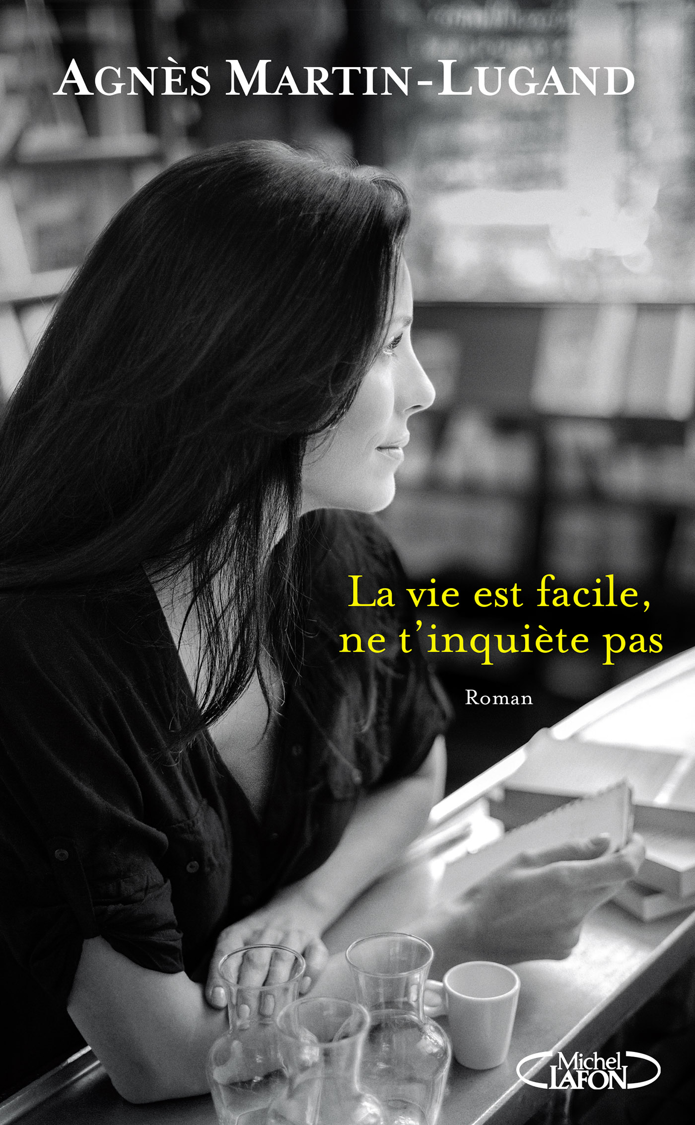 Agnès Martin Lugand - Couverture Grand Format - La vie est facile ne t'inquiète pas