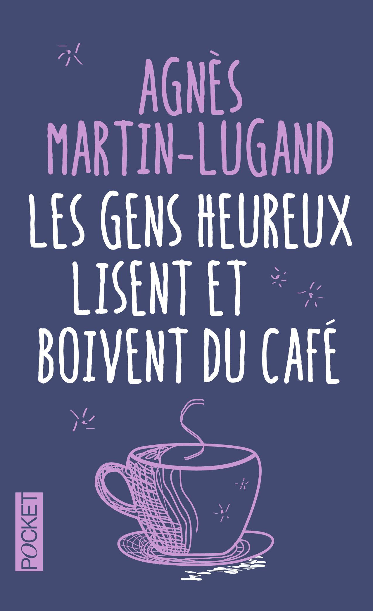 Agnès Martin-Lugand - Couverture Collector Pocket - Les gens heureux lisent et boivent du café