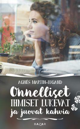 Agnès Martin-Lugand - Couverture roman - Les gens heureux lisent et boivent du café - Finlande
