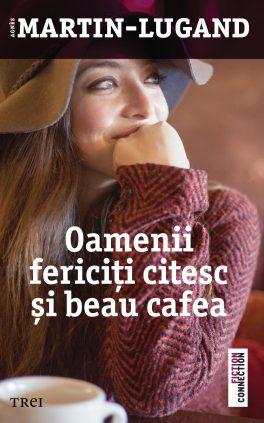Agnès Martin-Lugand - Couverture roman - Les gens heureux lisent et boivent du café - Roumanie