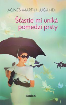 Agnès Martin-Lugand - Couverture roman - Entre mes mains le bonheur se faufile - Slovaquie
